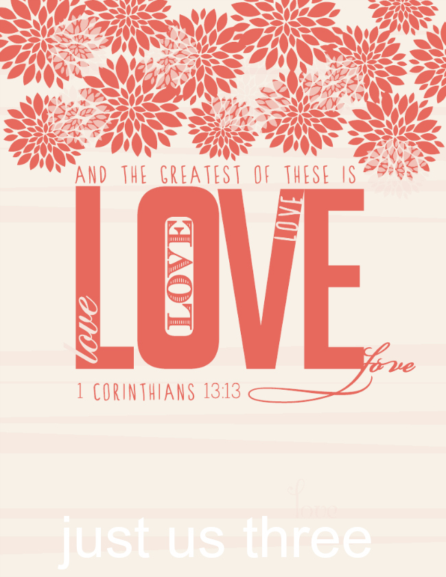 FREE Valentine's Day Printables - a great reminder this season that the greatest of these is LOVE!