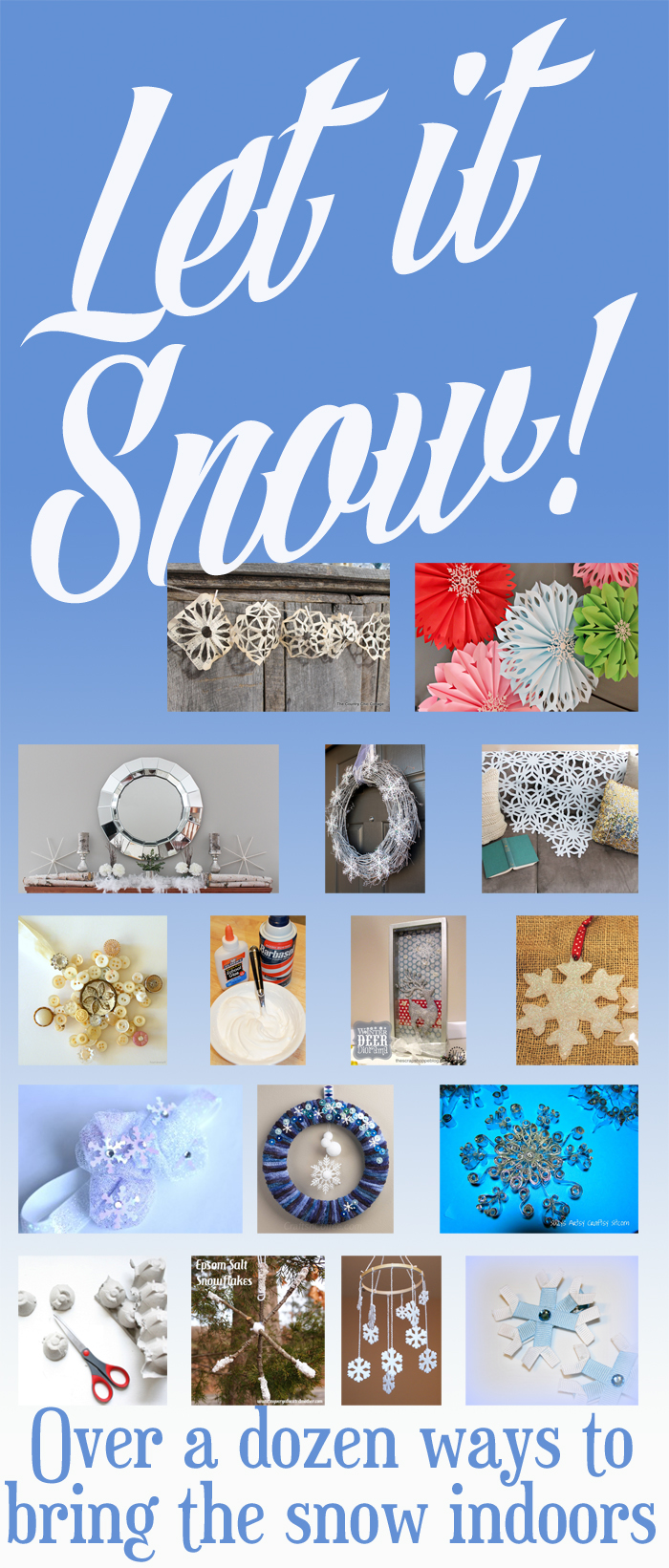 Let it Snow! Over a dozen ways to bring the snow inside!