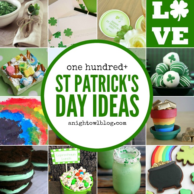 100+ St Patrick's Day Ideas | anightowlblog.com