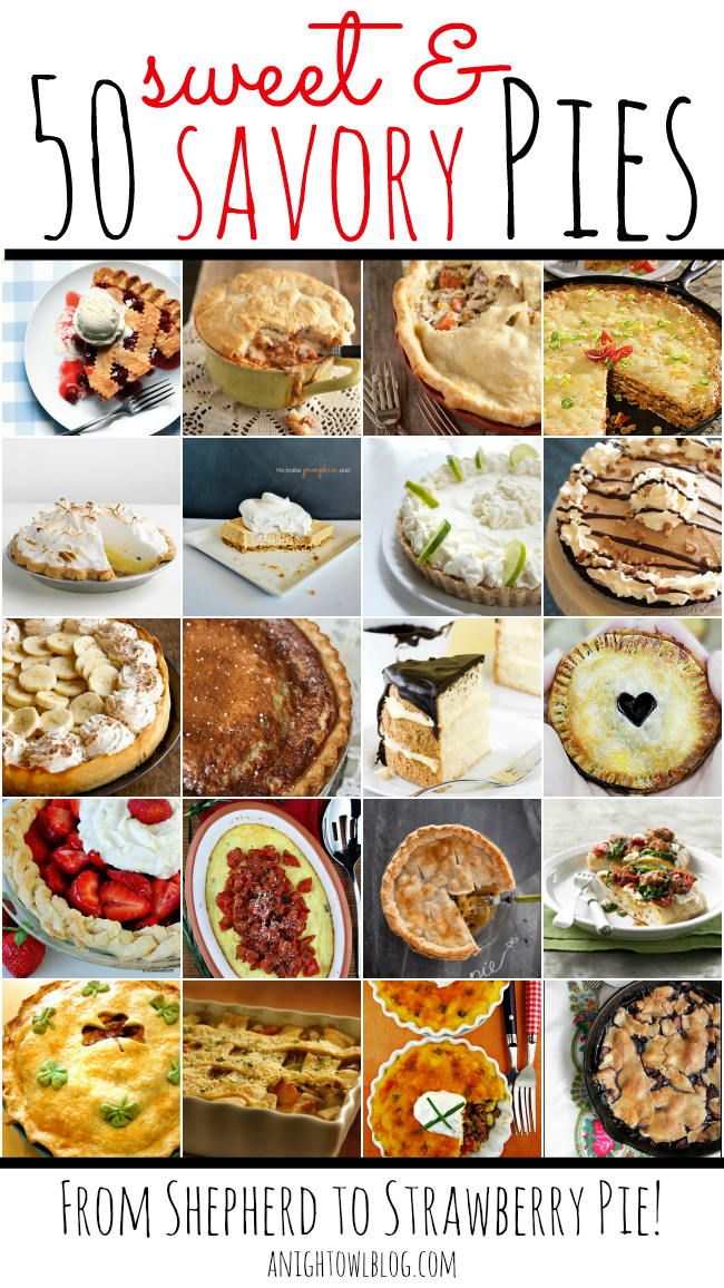50 Sweet & Savory Pies! #pie #recipes #nationalpiday