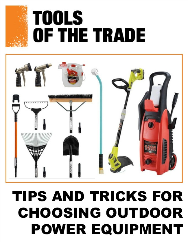 Tools of the Trade - tips and tricks for choosing outdoor power equipment at Home Depot #DigIn