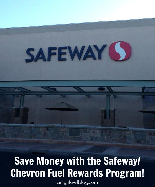 Save money with the Safeway/Chevron Fuel Rewards Program!