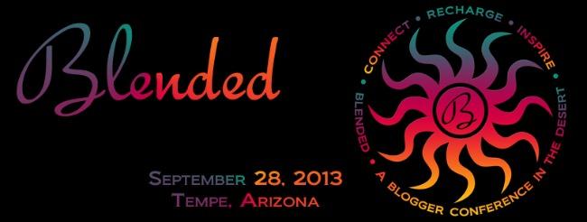 Blended Blog Conference | Tempe, AZ | September 28, 2013