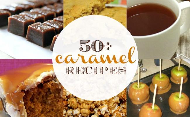 50 Caramel Recipes | anightowlblog.com