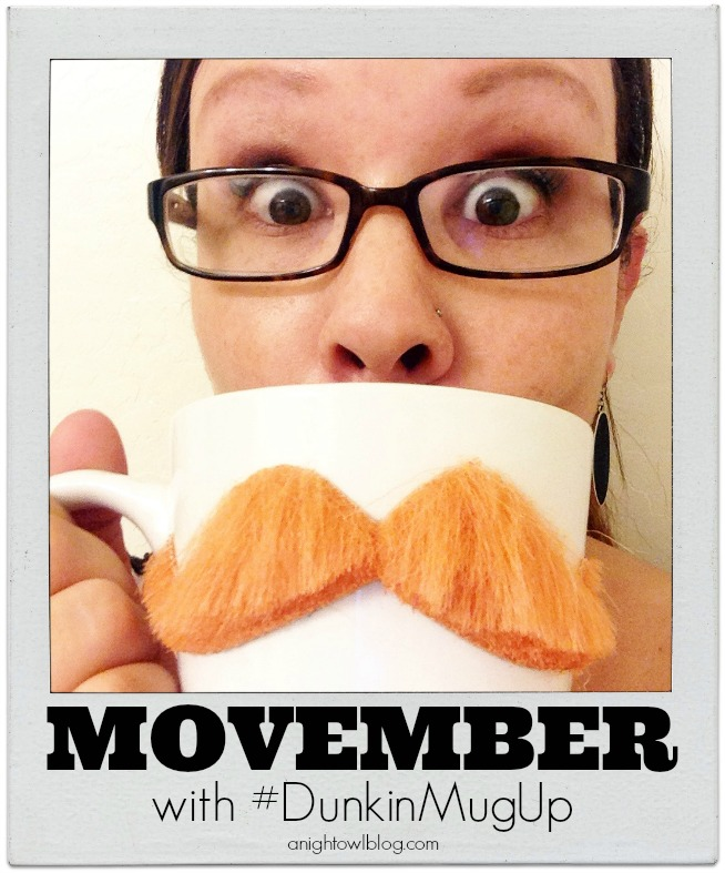 "Enter to win fun prizes from Dunkin Donuts by posting your Mustache ""Mug"" for Movember Mustache Month with #DunkinMugUp!"