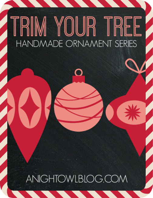 Trim Your Tree Handmande Ornament Series