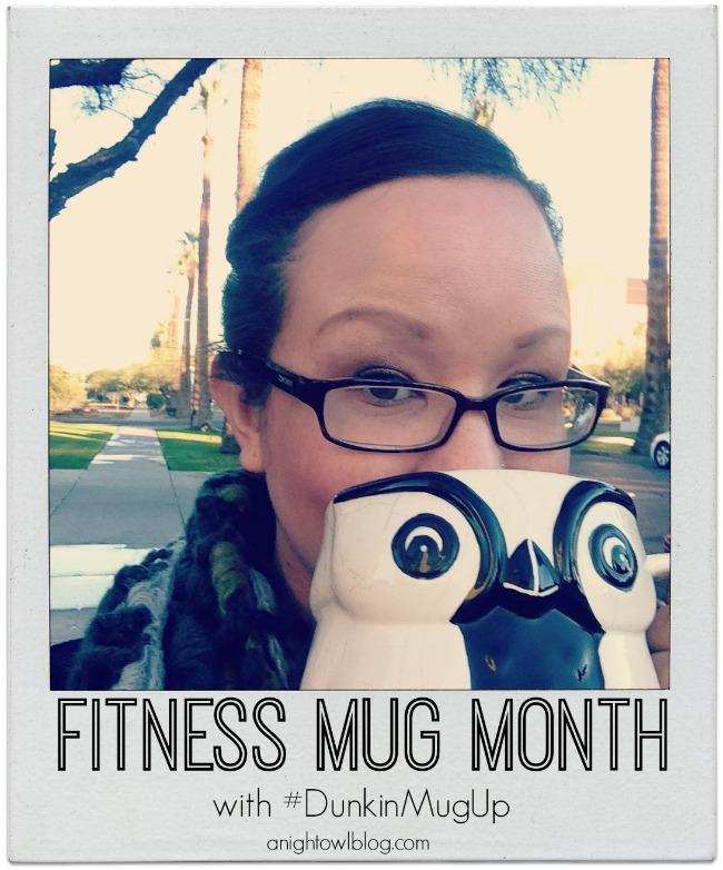 Fitness Mug Month #DunkinMugUp