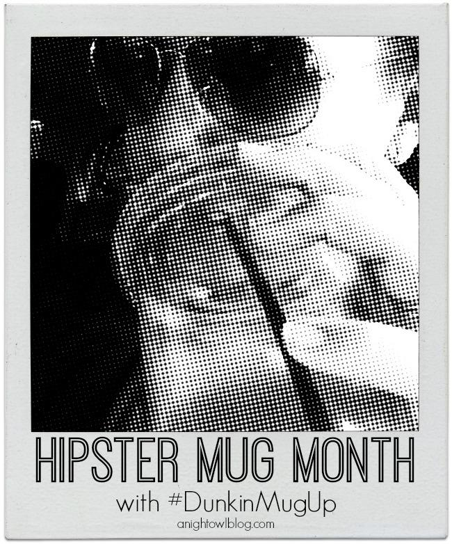 Hipster Mug Month with #DunkinMugUp