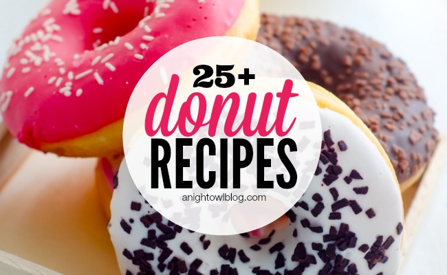 25+ Donut Recipes | anightowlblog.com