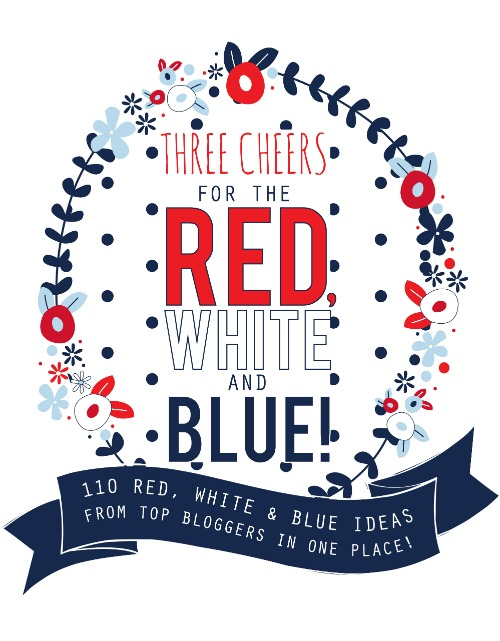 100+ Red, White and Blue Ideas - Crafts, Recipes and More!