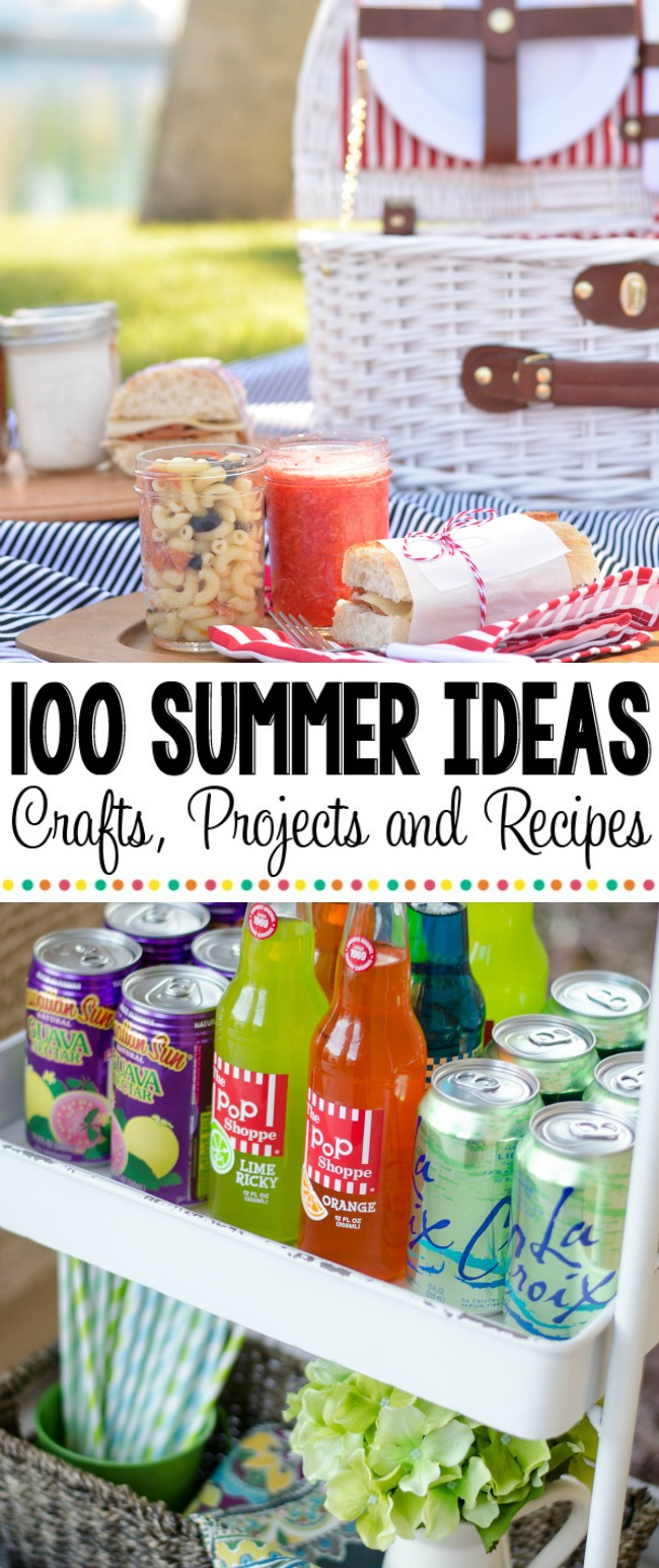 100 Summer Ideas - Crafts, Projects and Recipes!